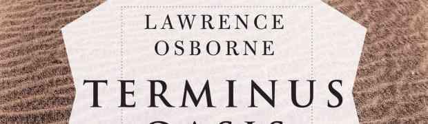 TERMINUS OASIS de Lawrence Osborne